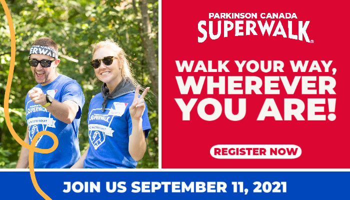 Walk your way, wherever you are - Join Parkinson Canada SuperWalk on September 11, 2021