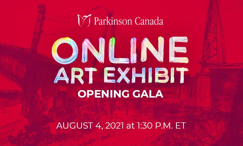 Parkinson Canada Online Art Exhibit Opening Gala